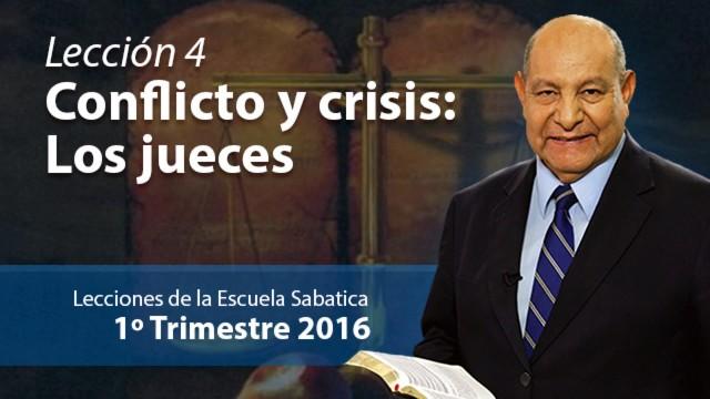 Comentario | Lección 4 | Conflicto y crisis: Los jueces | Escuela Sabatica