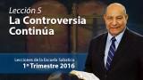 Comentario | Lección 5 | La controversia continúa | Pastor Alejandro Bullón | Escuela Sabatica