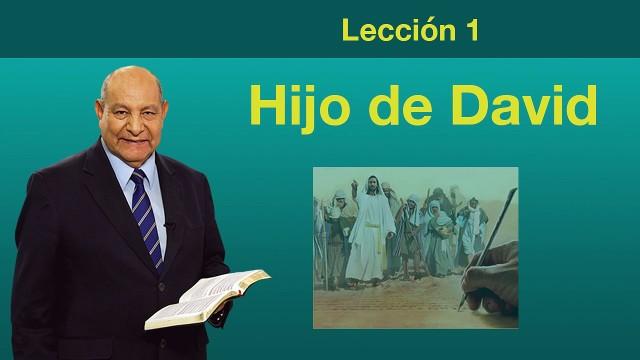 Comentario | Lección 1 | Hijo de David | Pr. Alejandro Bullón | Escuela Sabatica