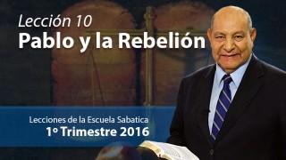 Comentario | Lección 10 | Pablo y la Rebelión | Pastor Alejandro Bullón | Escuela Sabática