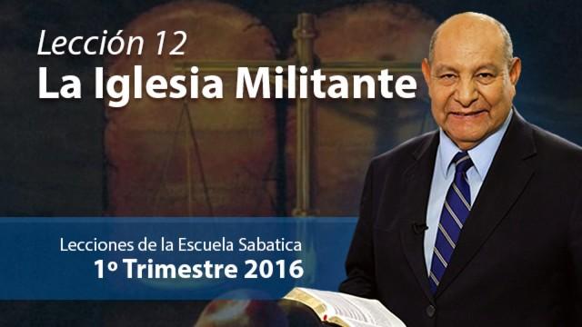 Comentario | Lección 12 | La iglesia militante | Pastor Alejandro Bullón | Escuela Sabatica