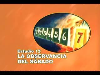12/25 – La Observancia del Sábado – SERIE DE ESTUDIO: DIOS REVELA SU AMOR