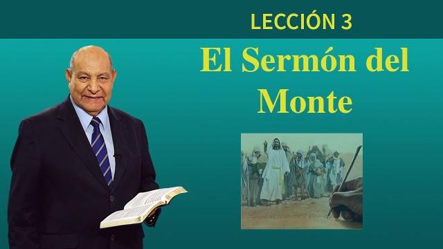 Comentario | Lección 3 | El Sermón del Monte | Pr. Alejandro Bullón | Escuela Sabática