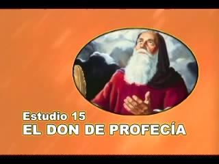 15/25 – El Don de Profecia – SERIE DE ESTUDIO: DIOS REVELA SU AMOR