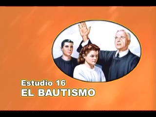 16/25 – El Bautismo – SERIE DE ESTUDIO: DIOS REVELA SU AMOR