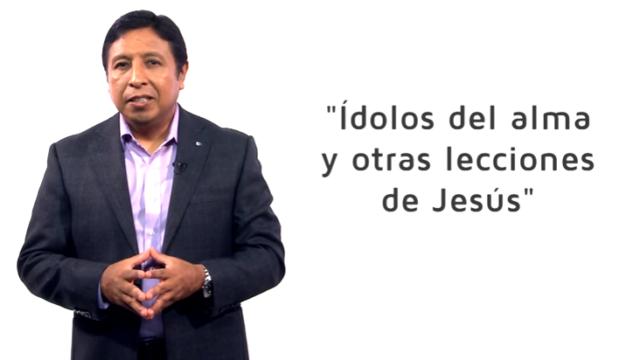 Bosquejo | Lección 9 | Ídolos del alma (y otras lecciones de Jesús) | Pr. Edison Choque | Escuela Sabática