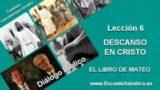 Resumen | Diálogo Bíblico | Lección 6 | Descanso en Cristo | Escuela Sabática