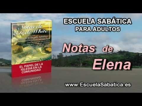 Notas de Elena | Jueves 30 de junio | El papel restaurador de la iglesia | Escuela Sabática