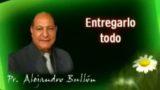 11 | Entregarlo Todo | La fe de Jesús | Pastor Alejandro Bullón