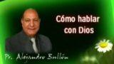 3 | Cómo Hablar Con Dios | La fe de Jesús | Pastor Alejandro Bullón