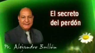 8 | El Secreto Del Perdón | La fe de Jesús | Pastor Alejandro Bullón