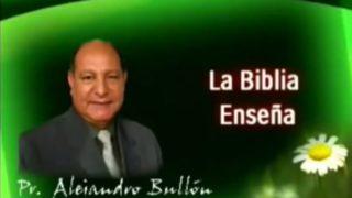 2 | La Biblia Enseña | La fe de Jesús | Pastor Alejandro Bullón