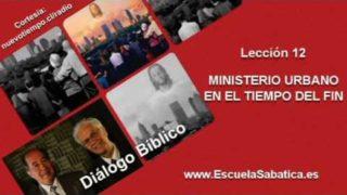 Resumen | Diálogo Bíblico | Lección 12 | Ministerio Urbano en el tiempo del fin | Escuela Sabática
