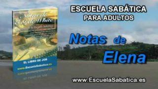 Notas de Elena | Domingo 9 de octubre 2016 | Job, siervo de Dios | Escuela Sabática
