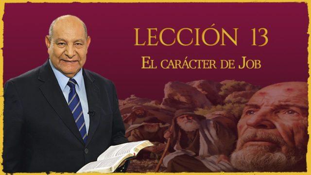 Comentario | Lección 13 | El Carácter de Job | Escuela Sabática | Pr. Alejandro Bullón