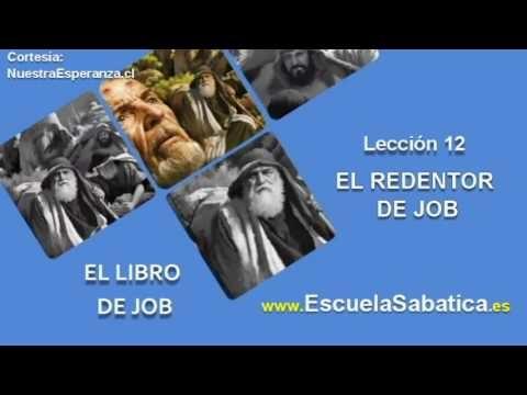 Lección 12 | Domingo 11 de diciembre 2016 | Mi Redentor vive | Escuela Sabática