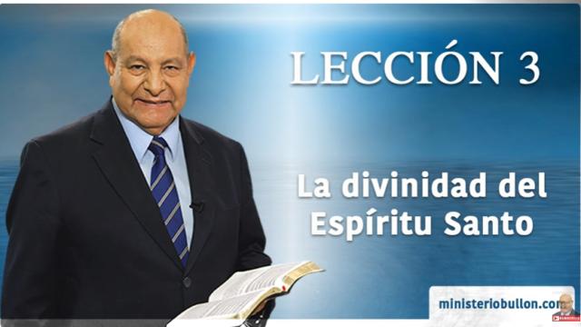 Comentario | Lección 3 | La Divinidad del Espíritu Santo | Pr. Alejandro Bullón | Escuela Sabática
