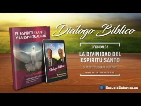 Diálogo Bíblico | Domingo 15 de enero 2017 | El Espíritu Santo y Dios | Escuela Sabática