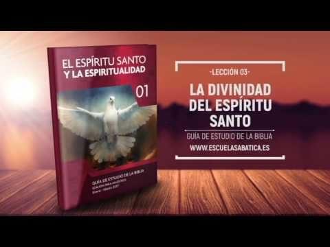 Lección 3 | Domingo 15 de enero 2017 | El Espíritu Santo y Dios | Escuela Sabática