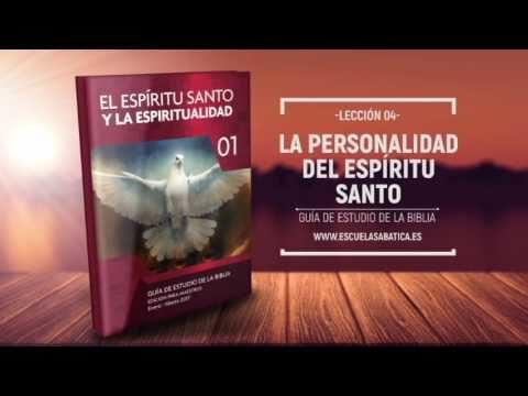 Lección 4 | Lunes 23 de enero 2017 | Aspectos personales del Espíritu Santo – I | Escuela Sabática