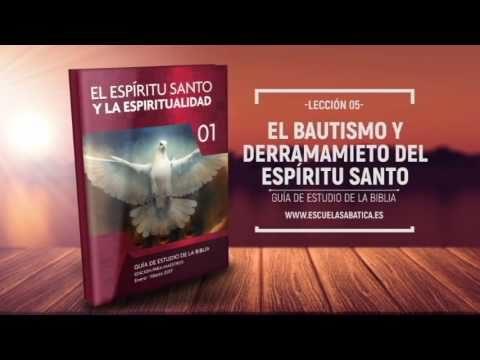 Lección 5 | Domingo 29 de enero 2017 | El bautismo del Espíritu Santo | Escuela Sabática