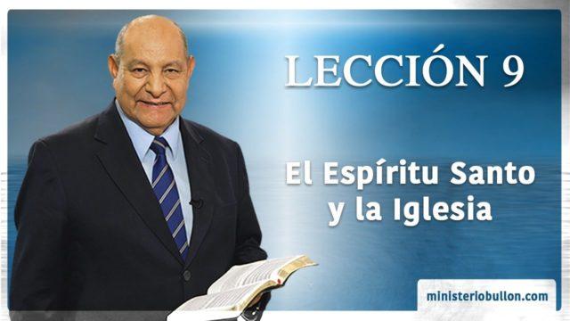 Comentario | Lección 9 | El Espíritu Santo y la Iglesia | Escuela Sabática | Pr. Alejandro Bullón