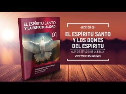 Lección 8 | Domingo 19 de febrero 2017 | El fruto del Espíritu y los dones del Espíritu | Escuela Sabática