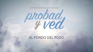 28 de enero | El fondo del pozo | Probad y Ved 2017 | Iglesia Adventista