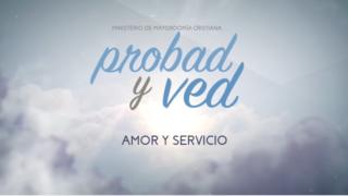 14 de enero | Amor y servicio | Probad y Ved 2017 | Iglesia Adventista