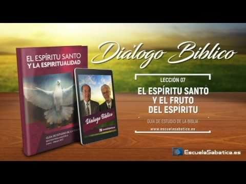 Resumen | Diálogo Bíblico | Lección 7 | El Espíritu Santo y el fruto del Espíritu | Escuela Sabática