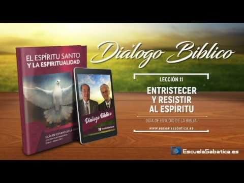 Diálogo Bíblico | Martes 14 de marzo 2017 | Contristar al Espíritu Santo – II | Escuela Sabática