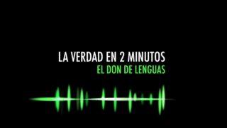 El don de lenguas | La verdad en 2 minutos | Hope Media
