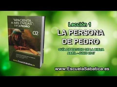 Lección 1   Jueves 30 de marzo 2017   Pedro como líder de iglesia   Escuela Sabática