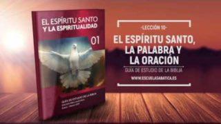 Lección 10   Jueves 9 de marzo 2017   Orar por el Espíritu Santo   Escuela Sabática