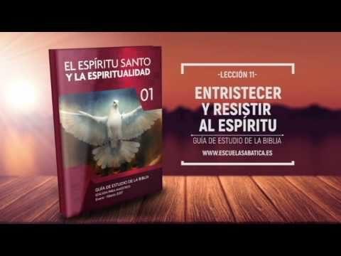 Lección 11 | Lunes 13 de marzo 2017 | Contristar al Espíritu Santo – I | Escuela Sabática