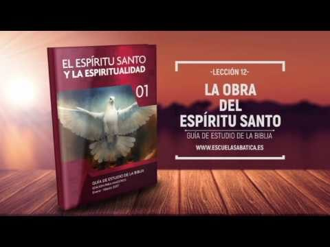 Lección 12   Jueves 23 de marzo 2017   El Espíritu Santo y la Esperanza   Escuela Sabática