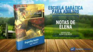 Notas de Elena | Sábado 11 de marzo 2017 | Entristecer y resistir al Espíritu | Escuela Sabática