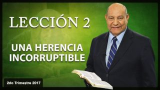 Comentario | Lección 2 | Una herencia incorruptible | Escuela Sabática | Pr. Alejandro Bullón