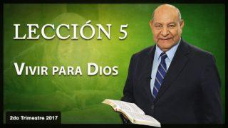Comentario | Lección 5 | Vivir para Dios | Escuela Sabática | Pr. Alejandro Bullón