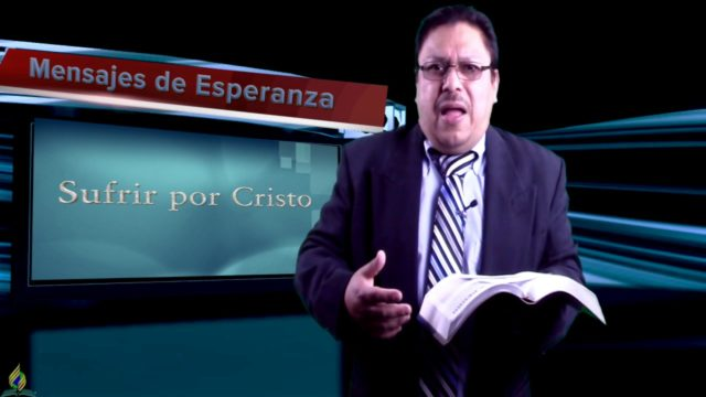 Lección 6   Sufrir por Cristo   Escuela Sabática Mensajes de Esperanza