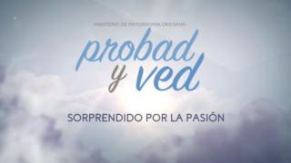 10 de junio | Sorprendido por la pasión | Probad y Ved 2017 | Iglesia Adventista