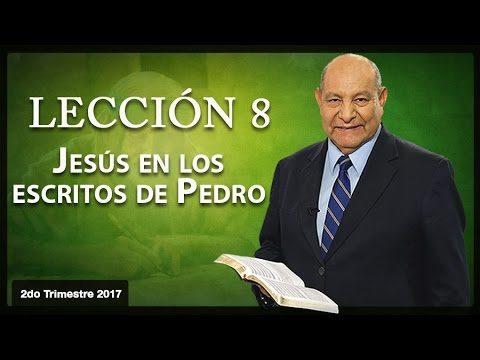 Comentario   Lección 8   Jesús en los escritos de Pedro   Escuela Sabática   Pr. Alejandro Bullón