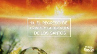 Día 10: El regreso de Cristo y La herencia de los santos | 10 Días de Oración 2017 | Iglesia Adventista