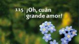 Himno 115 | ¡Oh, cuán grande amor! | Himnario Adventista