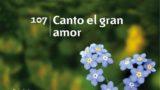 Himno 107 | Canto el gran amor | Himnario Adventista