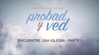 1 de Julio | Encuentre una iglesia – Parte 1 | Probad y Ved 2017 | Iglesia Adventista