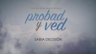 17 de Junio | Sabia decisión | Probad y Ved 2017 | Iglesia Adventista