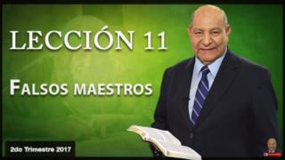 Comentario | Lección 11 | Falsos Maestros | Escuela Sabática | Pr. Alejandro Bullón