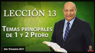 Comentario | Lección 13 | Temas principales de 1 y 2 Pedro | Escuela Sabática | Pr. Alejandro Bullón