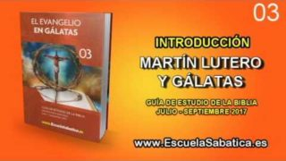 Introducción | Martín Lutero y Gálatas | Escuela Sabática | El Evangelio en Gálatas